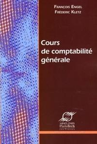 François Engel et Frédéric Kletz - Cours de comptabilité générale.