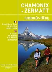 François-Eric Cormier - Chamonix - Zermatt - Randonnée, du mont Blanc au Cervin par les sentiers, toutes les étapes.