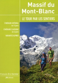 François-Eric Cormier - Massif du Mont-Blanc - Le tour par les sentiers.