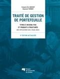 François-Eric Racicot et Raymond Théoret - Traité de gestion de portefeuille, 5e édition actualisée - Titres à revenu fixe et produits structurés - Avec applications Excel (Visual Basic).