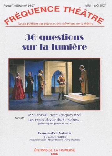 François-Eric Valentin - 36 questions sur la lumière.