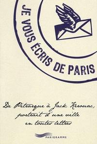 Era-circus.be Je vous écris de Paris - De Pétrarque à Jack Kerouac, portrait d'une ville en toutes lettres Image