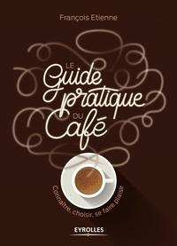 Le guide pratique du café - Connaître, choisir, se faire plaisir.pdf