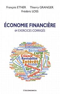François Etner et Thierry Granger - Economie financière - 64 exercices corrigés.