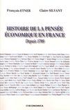 François Etner et Claire Silvant - Histoire de la pensée économique en France - Depuis 1789.