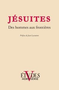 François Euvé - Etudes Hors-série 2013 : Jésuites - Des hommes aux frontières.