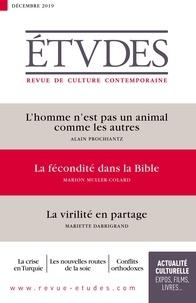 François Euvé - Etudes N° 4266, décembre 20 : L'homme n'est pas un animal comme les autres - La fécondité dans la bible - La virilité en partage.
