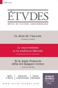 François Euvé - Etudes N° 4281, avril 2021 : Le déni de l'inceste ; Le macronisme et la tradition libérale ; Et le pape François délia les langues vertes.