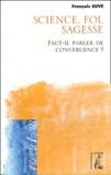 François Euvé - Science, foi, sagesse - Faut-il parler de convergence ?.