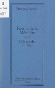 François Fabiani - Ressac de la mémoire - Suivi de Clôture des vertiges.