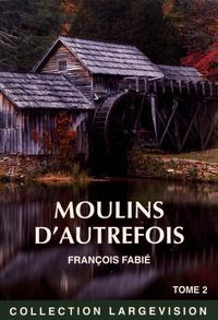 Moulins dautrefois - Tome 2.pdf