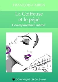 François-Fabien François-Fabien et Chocolatcannelle Chocolatcannelle - La Coiffeuse et le pépé - Correspondance intime.
