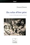 François Faucon - Du refus d'être père - Contours de l'infécondité masculine volontaire.