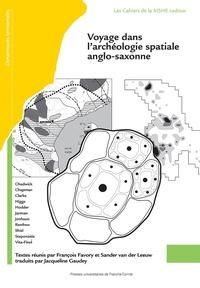 François Favory et Sander Van der Leeuw - Voyage dans l'archéologie spatiale anglo-saxonne.