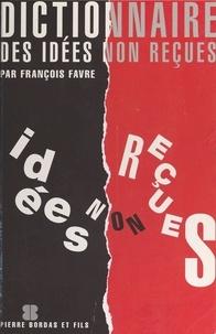 François Favre - Dictionnaire des idées non reçues.