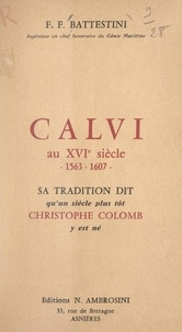 François Félix Battestini - Calvi au XVIe siècle, 1563-1608 - Sa tradition dit qu'un siècle plus tôt Christophe Colomb y est né.