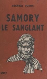 François-Félix Duboc et R. de Lartigue - Samory le sanglant.