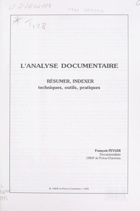François Feyler et Jean-Pierre Brèthes - L'analyse documentaire - Résumer, indexer, techniques, outils, pratiques.