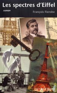 François Fierobe - Les spectres d'Eiffel.