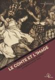 François Fièvre - Le Conte et l'image - L'illustration des contes de Grimm en Angleterre au XIXe siècle.