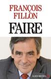 François Fillon - Faire.