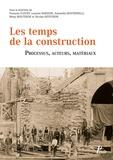 François Fleury et Laurent Baridon - Les temps de la construction - Processus, acteurs, matériaux.