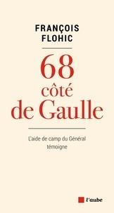 François Flohic - 68, côté de Gaulle.