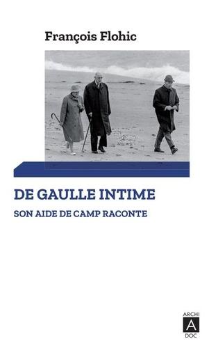 De Gaulle intime. Un aide de camp raconte
