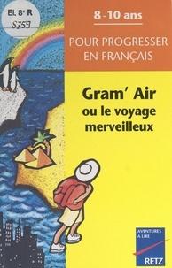 François Fontaine et Jean-Luc Caron - Gram'Air - Ou Le voyage merveilleux.