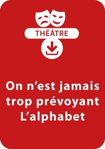 François Fontaine - THEATRALE  : On n'est jamais trop prévoyant ; L'alphabet (8-9 ans) - Un lot 2 pièces à télécharger.