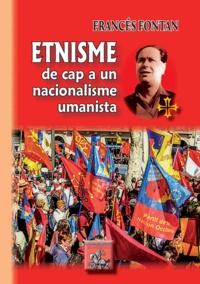 François Fontan - Etnisme : de cap a un nacionalisme umanista.