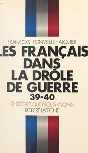 François Fonvieille-Alquier - Les Français dans la Drôle de guerre, 39-40.