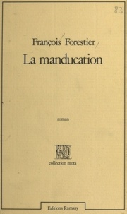 François Forestier - La Manducation.