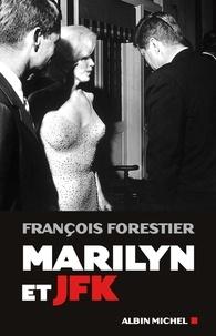 François Forestier et François Forestier - Marilyn et JFK.