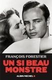 François Forestier - Un si beau monstre.