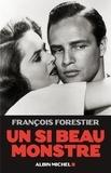 François Forestier et François Forestier - Un si beau monstre.