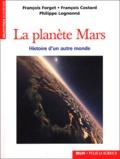 François Forget et François Costard - La planète Mars - Histoire d'un autre monde.