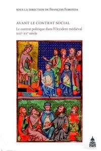 François Foronda - Avant le contrat social - Le contrat politique dans l'Occident médiéval XIIIe-XVe siècle.