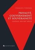 François Foronda - Privauté, gouvernement et souveraineté - Castille, XIIIe-XIVe siècle.
