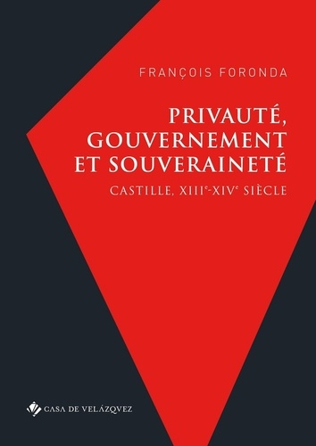 Privauté, gouvernement et souveraineté. Castille, XIIIe-XIVe siècle