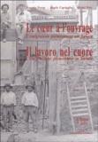 François Forray - Le coeur à l'ouvrage : Il lavoro nel cuore - L'émigration piémontaise en Savoie : L'emigrazione piemontese in Savoia.