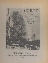François Fosca - Corot, 1796-1875.