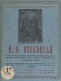 François Fosca et Georges Aubert - E.-A. Bourdelle.