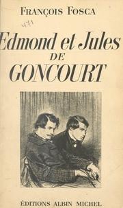 François Fosca et  Nadar - Edmond et Jules de Goncourt.