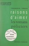 François Fosca et André Billy - Les romans policiers.