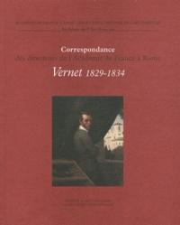 François Fossier et Isabelle Chave - Correspondance des directeurs de l'Académie de France à Rome - Tome 5, Horace Vernet 1829-1834.