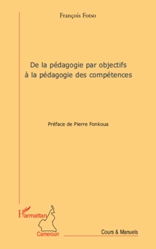 François Fotso - De la pédagogie par objectifs à la pédagogie des compétences.