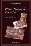 François Foucart - C'était Versailles 1940-1950.