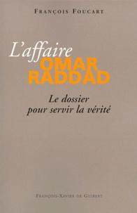 François Foucart - L'affaire Omar raddad - Le dossier pour servir la vérité.