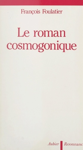Le roman cosmogonique
